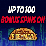 "Kerching - up to 100 Spins on ""Rise of Maya"""